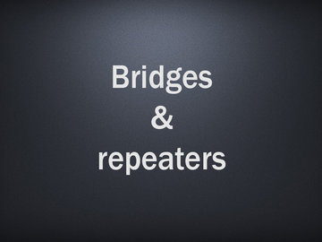 Bridges en repeaters