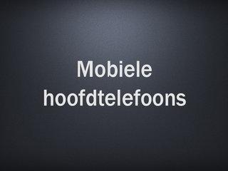 Mobiele hoofdtelefoons